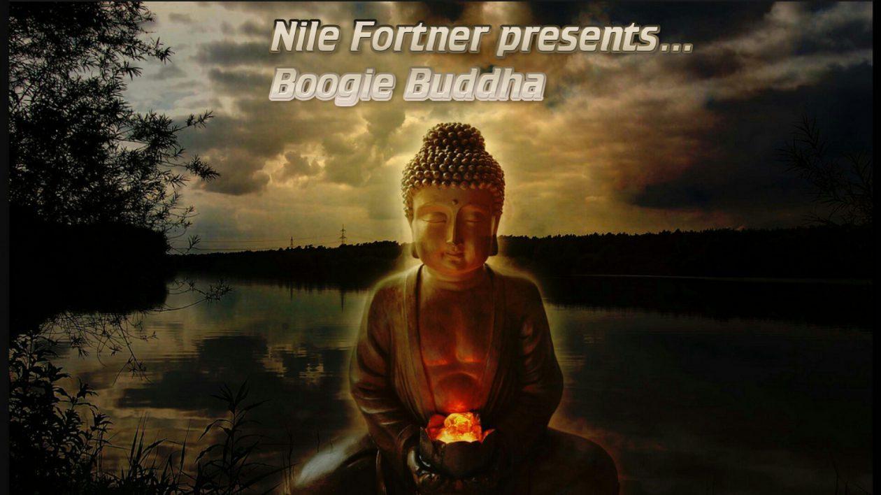 Nile Fortner Presents…BOOGIE BUDDHA